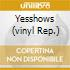 YESSHOWS   (VINYL REP.)