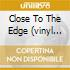 CLOSE TO THE EDGE  (VINYL REP.)