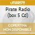 PIRATE RADIO  (BOX 5 CD)