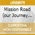 MISSION ROAD (OUR JOURNEY BACK)