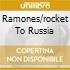 RAMONES/ROCKET TO RUSSIA