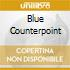 BLUE COUNTERPOINT