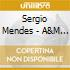 Sergio Mendes - A&M Gold Series
