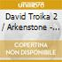 David Troika 2 / Arkenstone - Dream Palace