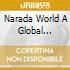 NARADA WORLD A GLOBAL VISION