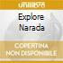 EXPLORE NARADA