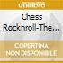 Chess Rocknroll-The Best Of -