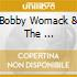 BOBBY WOMACK & THE ...