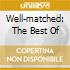 WELL-MATCHED: THE BEST OF