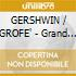 Cincinnati Pops Orchestra / Kunzel Erich - Grofe': Grand Canyon Suite / George Gershwin: Catfish Row