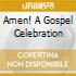 Cincinnati Pops Orchestra, Erich Kunzel - Amen! A Gospel Celebration