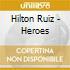 Hilton Ruiz - Heroes