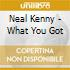 Neal Kenny - What You Got
