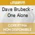Dave Brubeck - One Alone