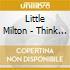 Little Milton - Think Of Me