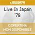 LIVE IN JAPAN '78