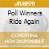 POLL WINNERS RIDE AGAIN