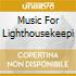 MUSIC FOR LIGHTHOUSEKEEPI