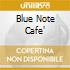 BLUE NOTE CAFE'