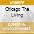 CHICAGO THE LIVING