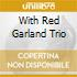 WITH RED GARLAND TRIO