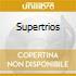 SUPERTRIOS