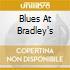 BLUES AT BRADLEY'S