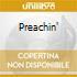 PREACHIN'