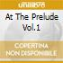 AT THE PRELUDE VOL.1