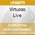 VIRTUOSO LIVE