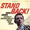 Charly Musselwhite - Stand Back Here Comes