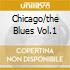 CHICAGO/THE BLUES VOL.1