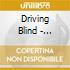 Driving Blind - Driving Blind