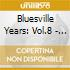 THE BLUESVILLE YEARS VOL.8