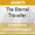 THE ETERNAL TRAVELLER