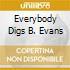EVERYBODY DIGS B. EVANS
