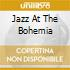 JAZZ AT THE BOHEMIA