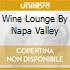 WINE LOUNGE BY NAPA VALLEY