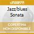 JAZZ/BLUES SONATA