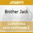 BROTHER JACK