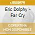 Eric Dolphy - Far Cry
