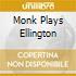 MONK PLAYS ELLINGTON