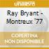 Ray Bryant - Montreux '77