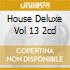 HOUSE DELUXE VOL 13 2CD