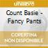 Count Basie - Fancy Pants