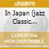 IN JAPAN     (JAZZ CLASSIC ECON.)