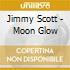 Jimmy Scott - Moon Glow