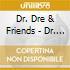 Dr. Dre & Friends - Dr. Dre & Friends