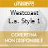 WESTCOAST L.A. STYLE 1