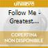 FOLLOW ME - GREATEST HITS